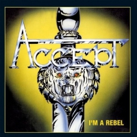 ACCEPT Im A Rebel CD